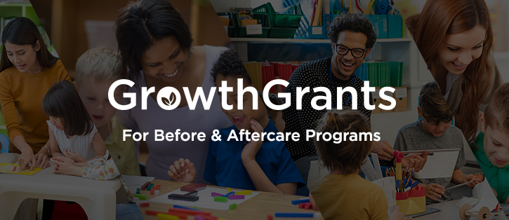 2019-20 Growth Grants for Before & Aftercare Programs Are Open
