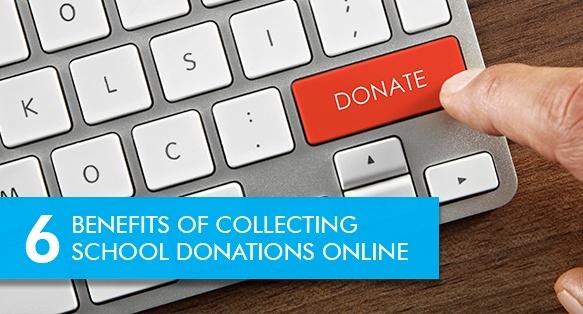 6 Benefits of Collecting School Donations Online