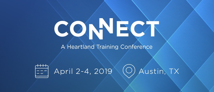 Connect, a Heartland Training Conference April 2-4, 2019 in Austin, TX