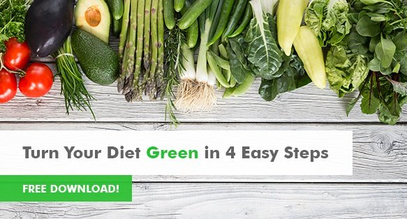 Turn Your Diet Green in 4 Easy Steps   Free Download!
